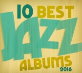 The 10 Best Jazz Albums Of 2016