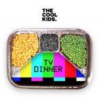 """The Cool Kids – """"TV Dinner"""""""
